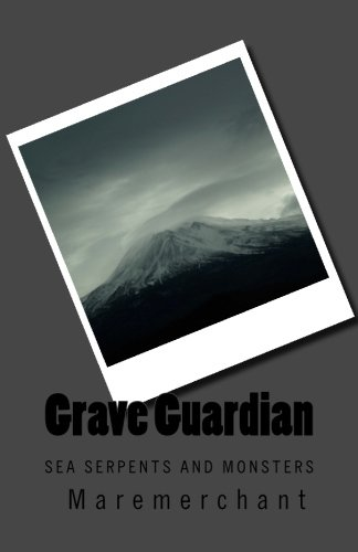 Grave Guardian: Sea Serpents and Monsters: Volume 1