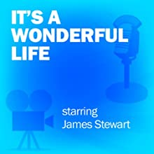 It's a Wonderful Life: Classic Movies on the Radio  by Screen Director's Playhouse Narrated by James Stewart, Frank Capra