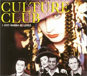Culture Club - I Just Wanna Be Loved (Part 2) - Zortam Music
