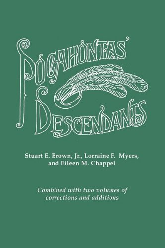 POCAHONTAS' DESCENDANTS: A Revision, Enlargement and Extension of the List as Set out by Wyndham Robertson in His Book Pocahontas and Her Descendants (1887) PDF