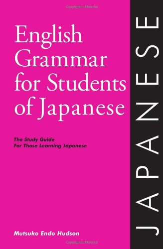 English Grammar for Students of Japanese: The Study Guide...