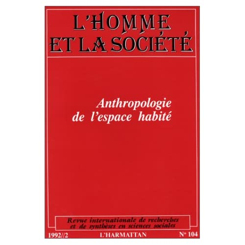 Lhomme et la société, numéro 104. Anthropologie de lespace habité