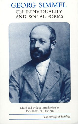 Georg Simmel on Individuality and Social Forms (Heritage of...