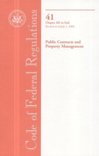 Code of Federal Regulations, Title 41, Public Contracts and Property Management, Chapter 201-End, Revised as of July 1,
