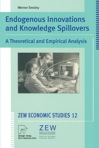Endogenous Innovations and Knowledge Spillovers: A Theoretical and Empirical Analysis (ZEW Economic Studies)