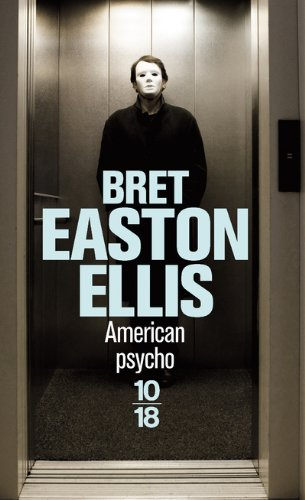 American Psycho -Bret Easton Ellis