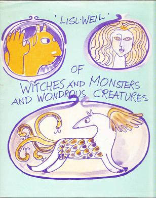 Of Witches and Monsters and Wondrous Creatures, Weil, Lisl