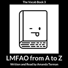 LMFAO from A to Z: The Vocab Book, Series 3 Audiobook by Amanda Terman Narrated by Amanda Terman