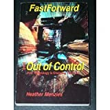 Fastforward and Out of Control: How Technology Is Transforming    Your Life