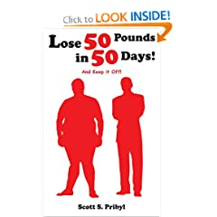 Lose 50 Pounds in 50 Days!: And Keep it Off!