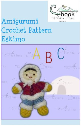 Amigurumi Crochet Pattern Eskimo (Akinna Stisu's Amigurumi Book 6)