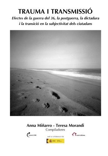 Trauma y transmissió: Efectes de la guerra del 36, la postguerra, la dictadura i la transició en la subjectivitat dels