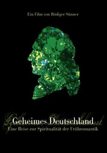 Geheimes Deutschland - Eine Reise zur Spiritualität der Frühromantik