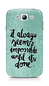 AMEZ it always seems impossible untill its done Back Cover For Samsung Galaxy Grand i9082