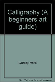 Calligraphy A Beginners Art Guide Marie