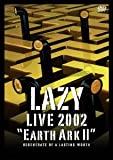 LAZY LIVE 2002 宇宙船地球号II「regenerate of a lasting worth」 [DVD]