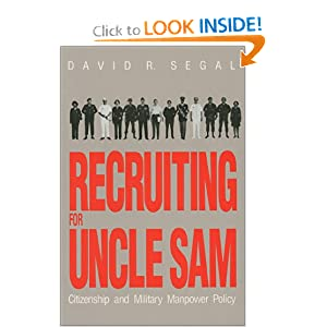 Recruiting for Uncle Sam: Citizenship and Military Manpower Policy (Modern War Series) David R. Segal