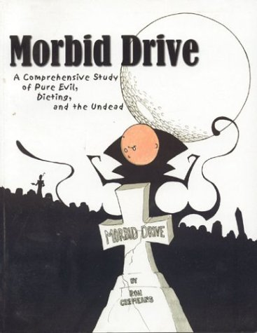 Morbid Drive: A Comprehensive Study of Pure Evil, Dieting, and the Undead