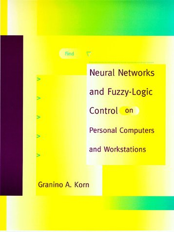 Neural Networks and Fuzzy-Logic Control on Personal Computers and Workstations
