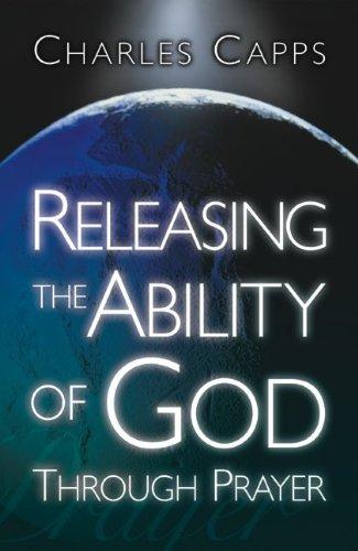 Releasing the Ability of God Through Prayer PDF