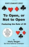 To Open, or Not to Open: Featuring the Rule of 20