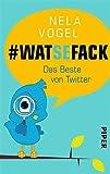 WAT SE FACK: Das Beste von Twitter