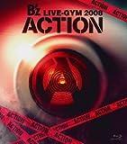 B'z LIVE-GYM 2008 -ACTION- [Blu-ray]
