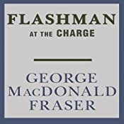 Flashman at the Charge: Flashman, Book 4 | [George MacDonald Fraser]