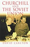 Churchill and the Soviet Union (0719041074) by Carlton, David