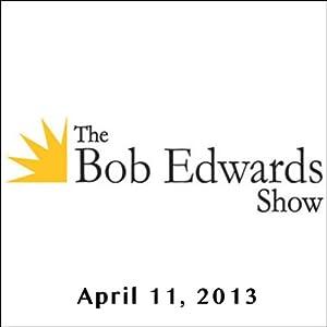 The Bob Edwards Show, Julia Alvarez and Vicki Leon, April 11, 2013 Radio/TV Program