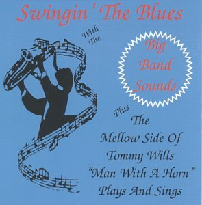 Swingin' the Blues by Tommy Wills