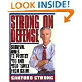Strong on Defense: Survival Rules to Protect you and your Family from Crime