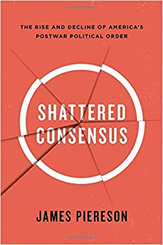 Shattered Consensus: The Rise And Decline Of America