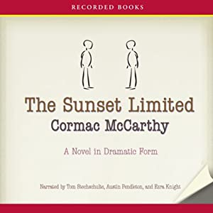 The Sunset Limited: A Novel in Dramatic Form | [Cormac McCarthy]