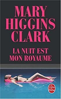 La nuit est mon royaume par Higgins Clark