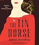 The Tin Horse: A Novel