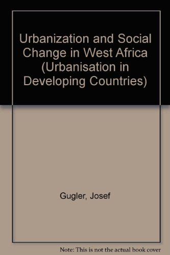 Urbanization and Social Change in West Africa (Urbanisation in Developing Countries)
