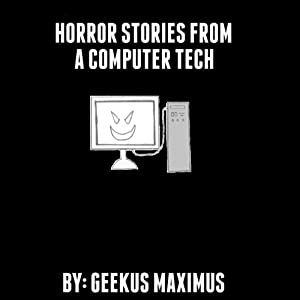 Horror Stories from a Computer Tech Audiobook