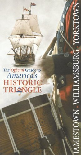 Jamestown  Williamsburg  Yorktown The Official Guide to America&AElig;s Historic Triangle