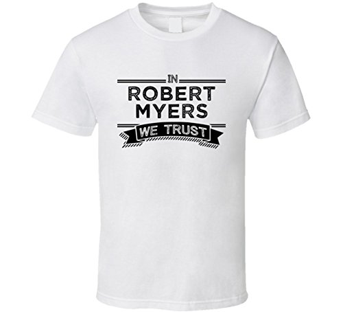 in-robert-myers-we-trust-baltimore-football-player-fan-t-shirt-m-white
