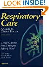Respiratory Care: A Guide to Clinical Practice