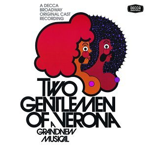 Two Gentlemen of Verona (1971 Original Broadway Cast)