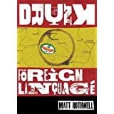Drunk in Charge of a Foreign Language: The Diary of a Spanish Misadventureby Matt Rothwell