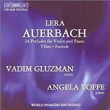 Lera Auerbach: 24 Preludes for Violin and Piano; T'filah; Postlude