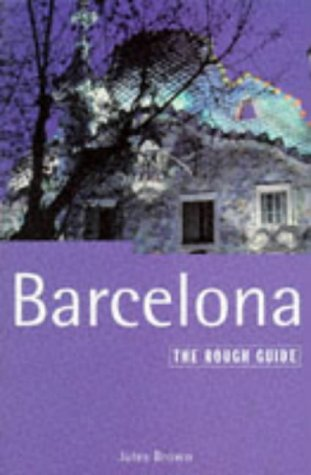Barcelona: The Rough Guide, Third Edition (3rd ed), Brown, Jules