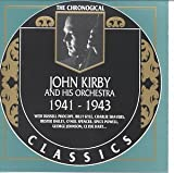 echange, troc John Kirby & His Orchestra - 1941-1943 (Chronological Classics)