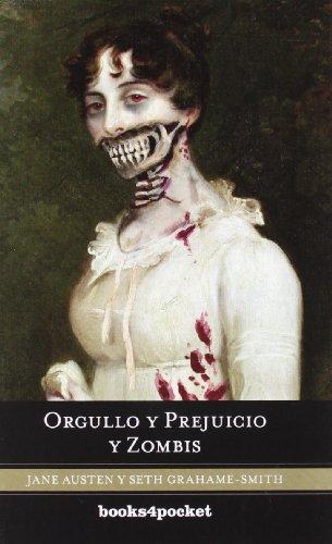 Orgullo y prejuicio y zombis (Spanish Edition) (Books4pocket Narrativa)