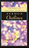 Answers to Personal Problems Sermon Outlines (0801090563) by Olford, Stephen F.