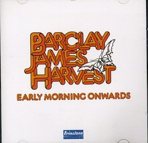 Barclay James Harvest - Early Morning Onwards - Zortam Music