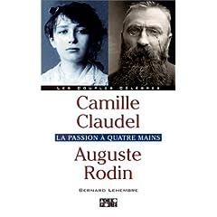 Camille Claudel, Auguste Rodin : La Passion à quatre mains